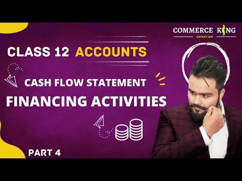 #117,class 12 accounts( cash flow statement: investing and financing activities, completing)