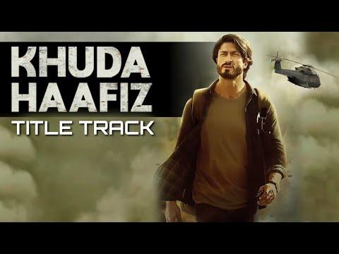 Khuda Haafiz Title Track - Vishal Dadlani Song || Hum Milenge Phir Kisi Din Tab Talak Khuda Haafiz