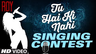 Roy - Tu Hai Ki Nahi Singing Contest by T-Series | CONTEST IS CLOSED, WINNERS WILL BE ANNOUNCED SOON
