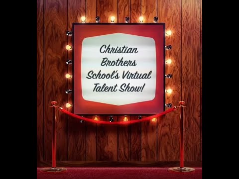 Christian Brothers School Virtual Talent Show