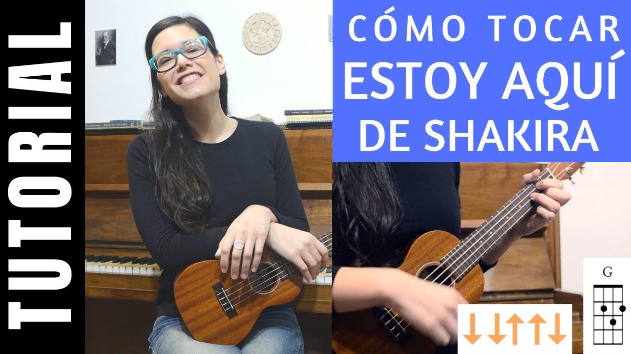 cómo tocar en ukelele ESTOY AQUI de SHAKIRA tutorial COMPLETO