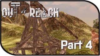 "Out Of Reach Gameplay Part 4 - ""trebuchet"" (alpha Gameplay)"
