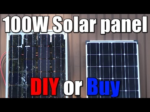 100W Solar panel || DIY or Buy