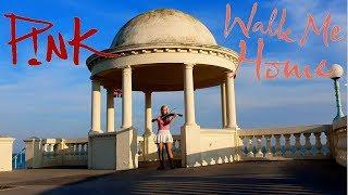 P!nk- Walk Me Home- Blue Violin Cover Video
