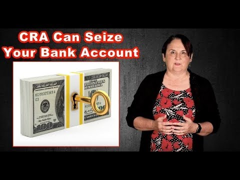 Canada Revenue Agency (CRA) Can Seize Your Bank Account