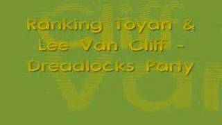 Ranking Toyan & Lee Van Cliff - Dread Locks Party (Live