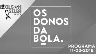 Os Donos da Bola Rio 11-02-19 - Íntegra