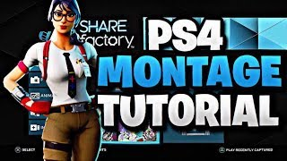 How To Edit/Make Fortnite Montages Using SHAREfactory (PS4 Montage Tutorial)