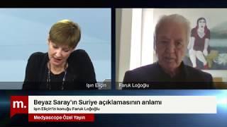 """Suriye'ye Olası Operasyon – Faruk Loğoğlu: """"trump 'şimdi IŞİd'i Siz Temizleyin&#"""