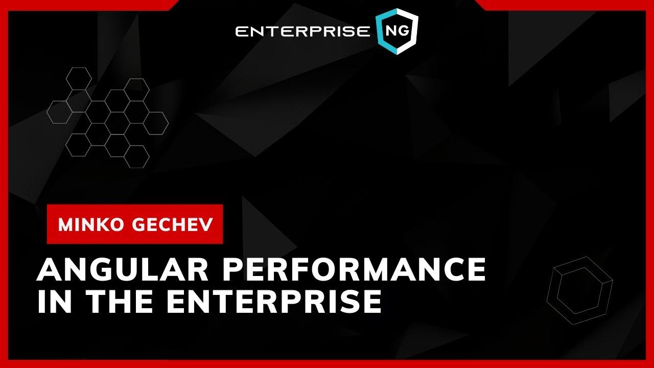 Angular Performance in the Enterprise