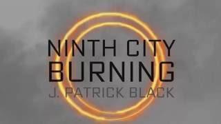 Ninth City Burning -- Trailer 2