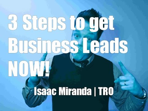 3 Steps to Get Business Leads NOW ~ TRO Episode 15