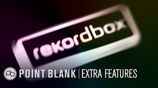 Pioneer Rekordbox 3.0: Extra Features