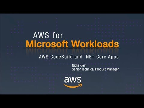 AWS for Microsoft Workloads: AWS CodeBuild and .NET Core Apps