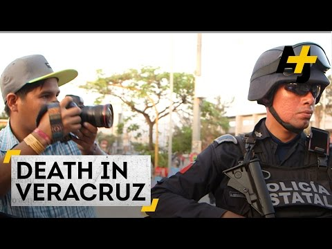 Journalists Are Under Attack in Mexico: Death in Veracruz