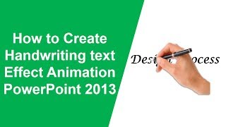 How to Create Handwriting text Effect animation PowerPoint 2013! Handwriting text Effect PowerPoint