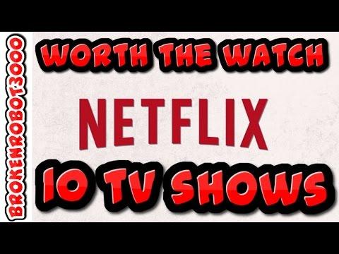 10 NETFLIX TV S  WORTH THE WATCH  1242017
