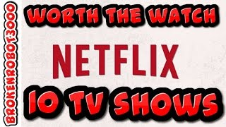 Video 10 NETFLIX TV SHOWS - WORTH THE WATCH  [1/24/2017] download MP3, 3GP, MP4, WEBM, AVI, FLV Juni 2017