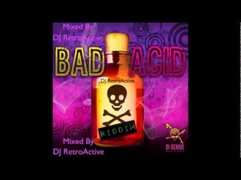 DJ RetroActive - Bad Acid Riddim Mix [Di Genius Records] July 2011 (Reuploaded)