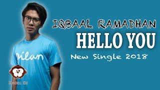 Video iqbaal ramadhan Hello you Lyrics download MP3, 3GP, MP4, WEBM, AVI, FLV Agustus 2018
