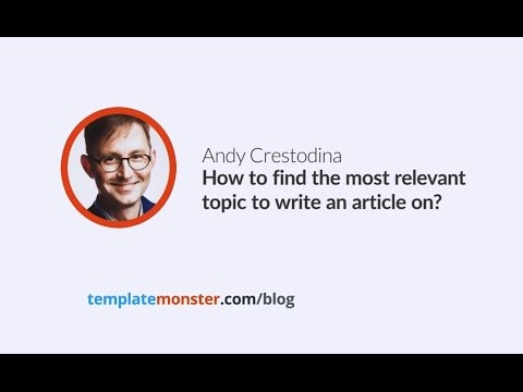 Andy Crestodina — How to find the most relevant topic to write an article on