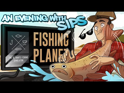 Fishing Planet - An Evening With Sips