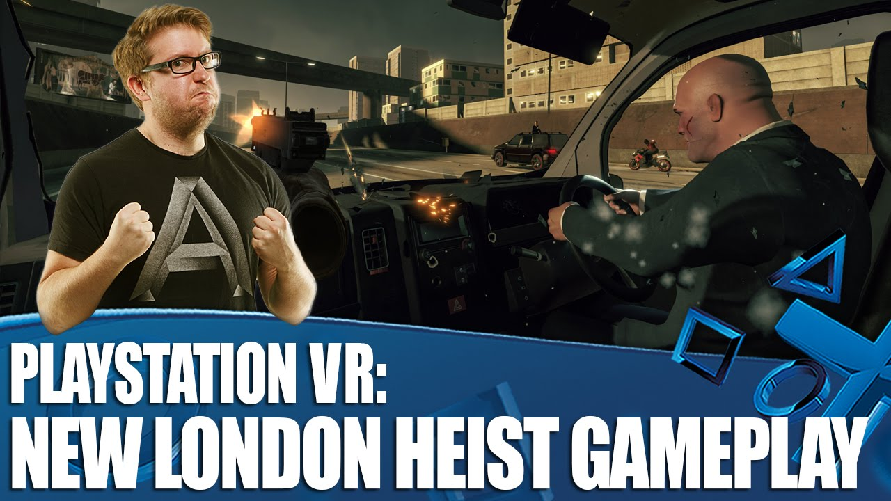 25c983ef1b09 PlayStation VR New Gameplay - The London Heist on PS4 - YouTube