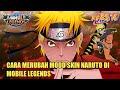 Cara Memasang Mod Skin Naruto Di Mobile Legend Terbaru 2020 !!