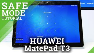How to Enter Safe Mode in HUAWEI MediaPad T3 10 – Safe Mode