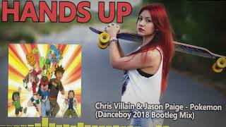 Chris Villain & Jason Paige - Pokemon (Danceboy 2018 Bootleg Mix) [HANDS UP]