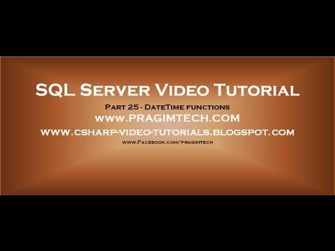 DateTime functions in SQL Server   Part 25