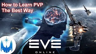 BEST Way to Learn PvP in Eve Online!!