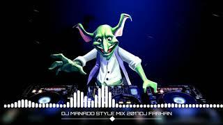 DJ MANADO STYLE MIX 2017
