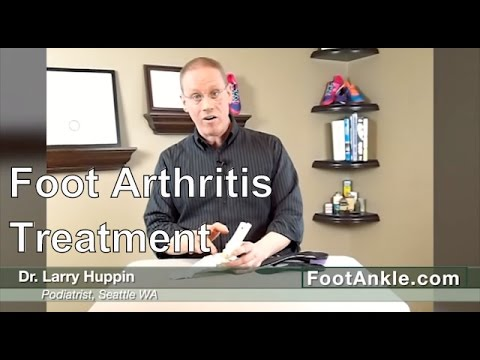 How to Best Treat Foot Arthritis with Seattle Podiatrist Larry Huppin