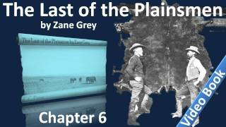 Chapter 06 - The Last of the Plainsmen by Zane Grey - The White Mustang
