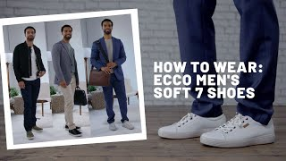 How to Wear   ECCO Men's Soft 7 Shoes