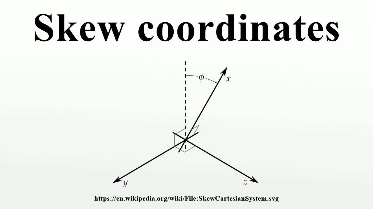 skew coordinates youtube
