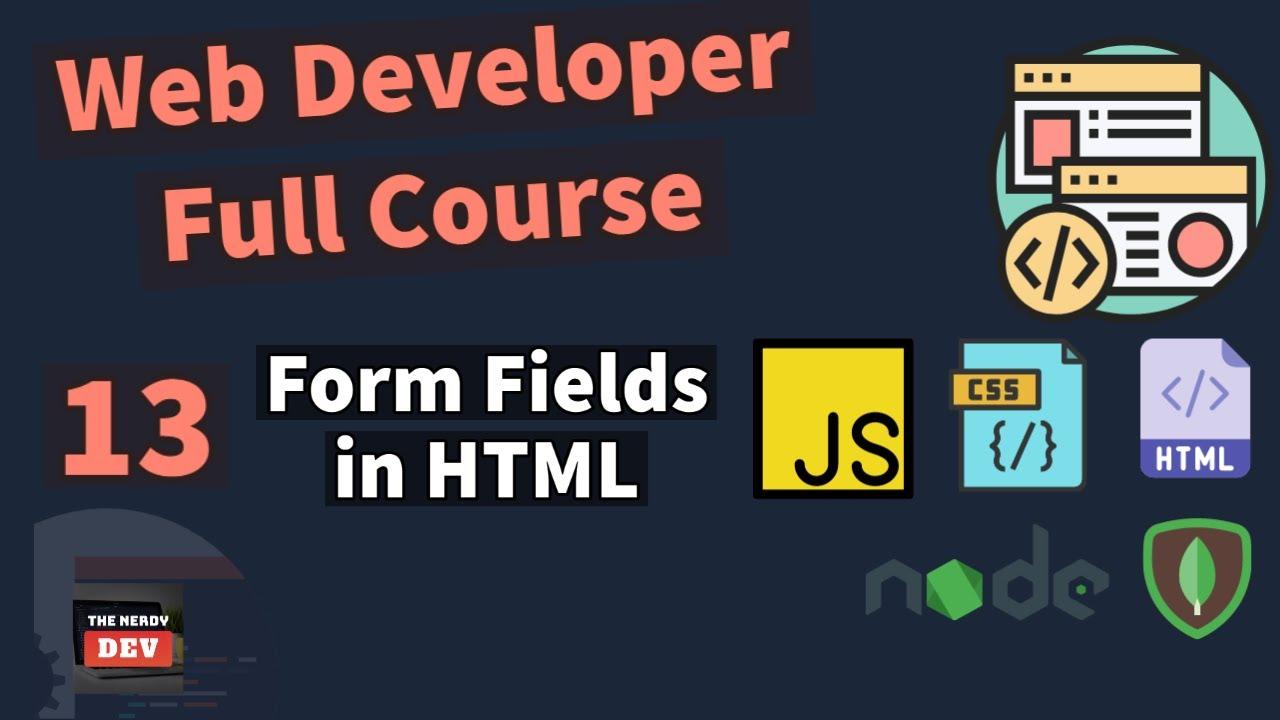 Web Developer Full Course - Form Fields in HTML  - #13
