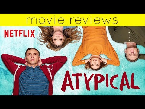 Atypical Season One Review