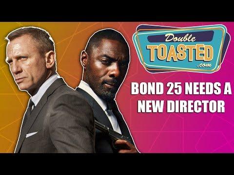 BOND 25 NEEDS A NEW DIRECTOR