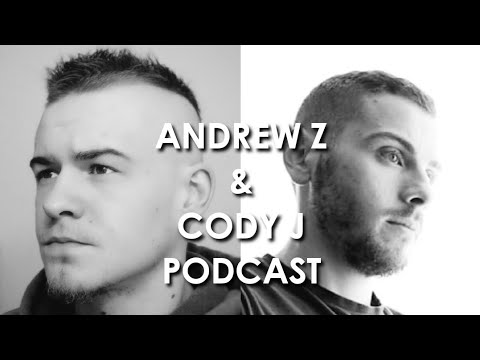 Andrew Z & Cody J  Podcast#2 Self Love - With Guest Daniel Moor