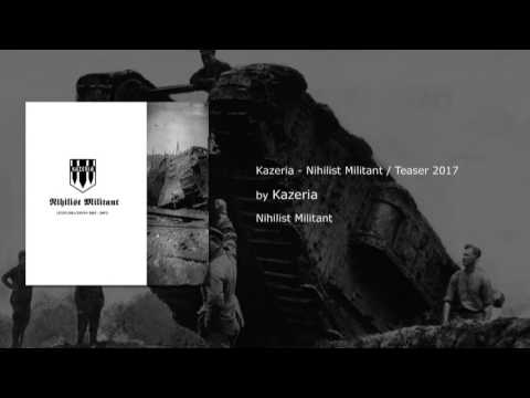 Kazeria - Nihilist Militant / Teaser 2017