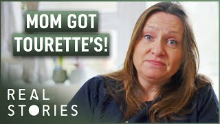 The Mum Who Got Tourettes (Medical Documentary) | Real Stories