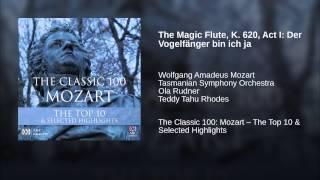 The Magic Flute K 620 Act I Der Vogelf
