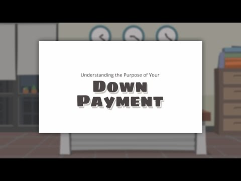 Understanding the Purpose of Your Mortgage Down Payment