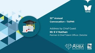 Convocation address by Mr. S V Nathan - 33rd Annual Convocation - TAPMI