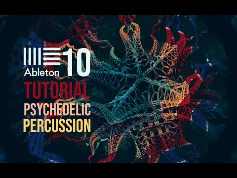 Tutorial Psytrance - PSYCHEDELIC PERCUSSION  Ableton Live 10
