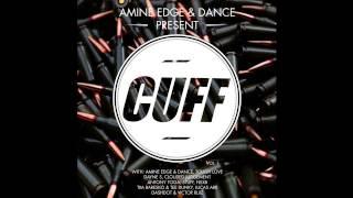 Amine Edge & DANCE - Halfway Crooks (Original Mix) [CUFF] Official