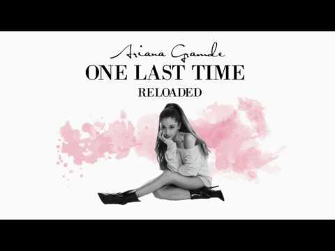 Ariana Grande- One Last Time (Reloaded)- ButeraHarmony