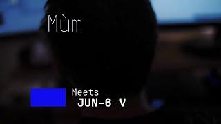 Múm | Meets Jun-6 V
